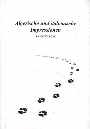 Algerische und italienische Impressionen. 1. Auflage