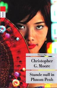 Stunde null in Phnom Penh. Kriminalroman. - Moore, Christopher G.