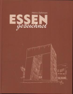 Essen gezeichnet.  1. Auflage. - Dohmen, Heinz