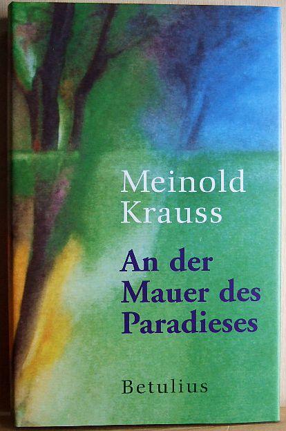 Krauss, Meinold: An der Mauer des Paradieses. Predigtversuche für heute.