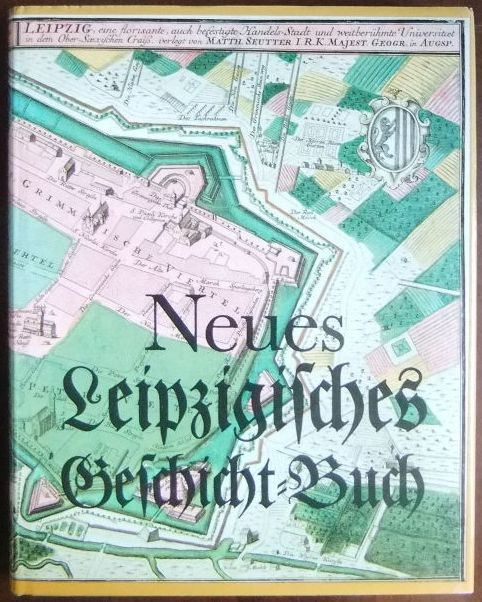 Neues Leipzigisches Geschicht-Buch. Hg. im Auftrag des Rates der Stadt Leipzig anläßlich des 825jährigen Bestehens der Messestadt Leipzig vom Stadtgeschichtlichen Museum Leipzig.