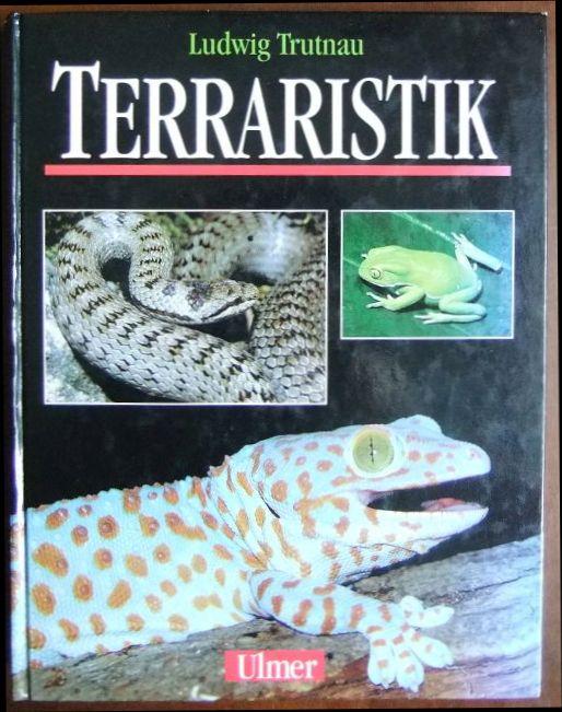 Terraristik - Trutnau, Ludwig: Terraristik.