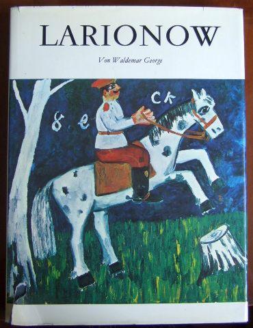 GEORGE, Waldemar.: Larionow. Monographie