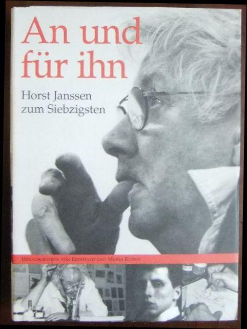 An und für ihn : Horst Janssen zum Siebzigsten , Erinnerungen von Freunden und Weggefährten aufgeschrieben zum 14. November 1999. hrsg. von Maria und Eberhard Rüden. [Erinnerungen von: Johanna Ahlers ...]