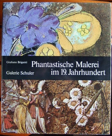 Phantastische Malerei im 19. Jahrhundert. Galerie Schuler.