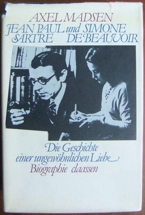 Jean-Paul Sartre und Simone de Beauvoir : d. Geschichte e. ungewöhnlichen Liebe. Dt. von Pauline Schulz 1. Aufl.