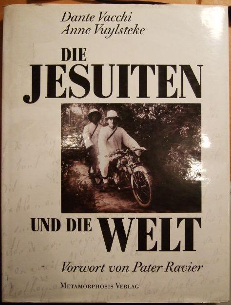 Die Jesuiten und die Welt. Anne Vuylsteke. [Aus dem Franz. übers. von August Berz]