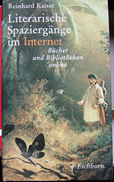 Literarische Spaziergänge im Internet : Bücher und Bibliotheken online.