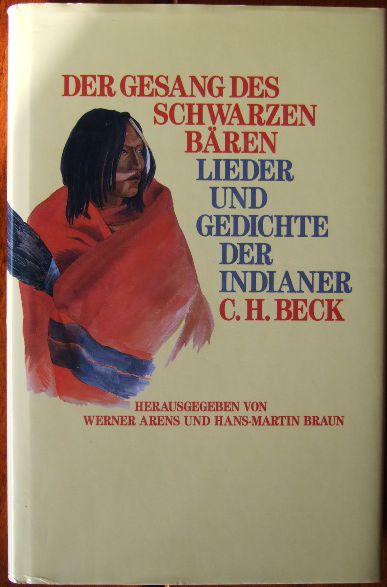 Arens, Werner: Der Gesang des Schwarzen Bären : Lieder und Gedichte der Indianer , zweisprachig. hrsg. und übers. von und Hans Martin Braun