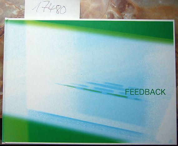 """""""Feedback"""" : 21 Jahre Lehrstuhl für Freie Malerei Prof. Christine Colditz , [im Rahmen der Ausstellung """"Feedback, 21 Jahre Lehrstuhl für Freie Malerei Prof. Colditz"""", Akademie der Bildenden Künste in Nürnberg vom 18. November - 06. Dezember 2004]."""
