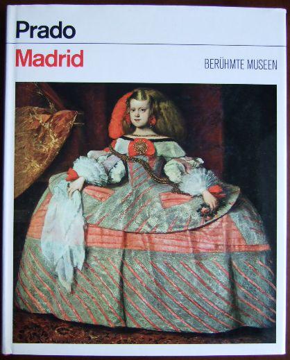 Prado, Madrid. [Texte von: ... Dt. Übers.: Lieselotte Mickel], Berühmte Museen