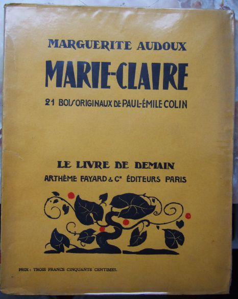 Marie-Claire. 21 Bois Originaux De Paul-Émile Colin. Le Livre De Demain.