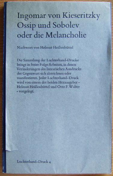 Ossip und Sobolev oder Die Melancholie. Mit e. Nachw. von Helmut Heissenbüttel, Luchterhand-Druck , 4