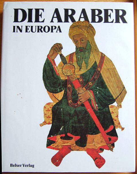 Die Araber in Europa. Mit einer Einführung von Francesco Gabrieli. [Übers. Konrad Norbert Braun] Sonderausg