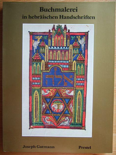 Buchmalerei in hebräischen Handschriften. [Die Übers. besorgte Brigitte Sauerländer], Die grossen Handschriften der Welt