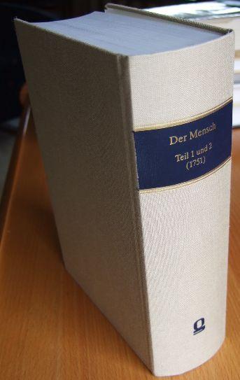 Der Mensch. Eine moralische Wochenschrift, neu herausgegeben und mit einem Nachwort versehen von Wolfgang Martens. Teil 1 und 2