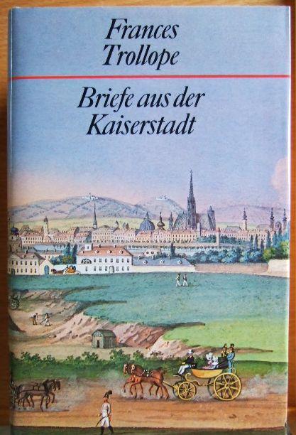 Trollope, Frances: Briefe aus der Kaiserstadt Lizenzausg. m. Genehmigung des S. Fischer Verlages, Frankfurt am Main