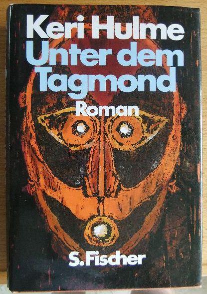 Unter dem Tagmond : Roman. Aus d. Engl. von Joachim A. Frank