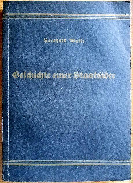 Wulle, Reinhold: Geschichte einer Staatsidee. Erste Ausg.