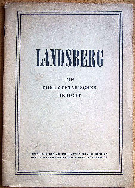Landsberg : Ein dokumentarischer Bericht. Hrsg. von Information Services Division Office of the U.S. High Commissioner for Germany
