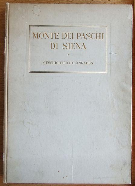 Monte dei paschi di Siena. Geschichtliche Angaben. 1. Aufl.