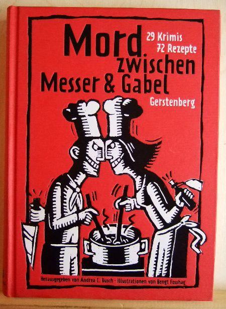 Mord zwischen Messer & Gabel : 29 Krimis 72 Rezepte. hrsg. von. Ill. von Bengt Fosshag 2. Aufl.