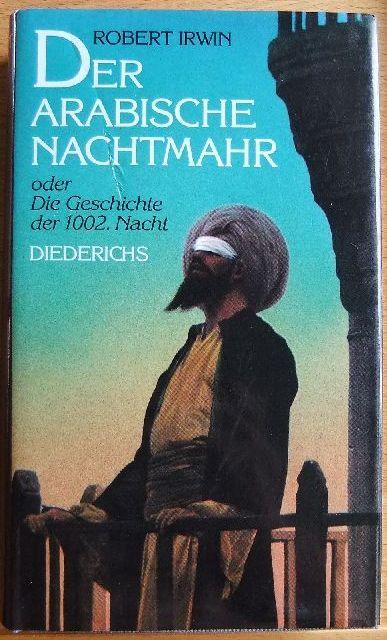 Der arabische Nachtmahr oder die Geschichte der 1002. Nacht. Übers. und vorgestellt von Annemarie Schimmel. [Mit 14 Bildern von David Roberts] 1. Aufl.