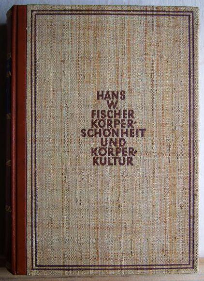 Fischer, Hans W.: Körperschönheit und Körperkultur : Sport, Gymnastik, Tanz. Veröffentlichungen der Deutschen Buch-Gemeinschaft , [254]