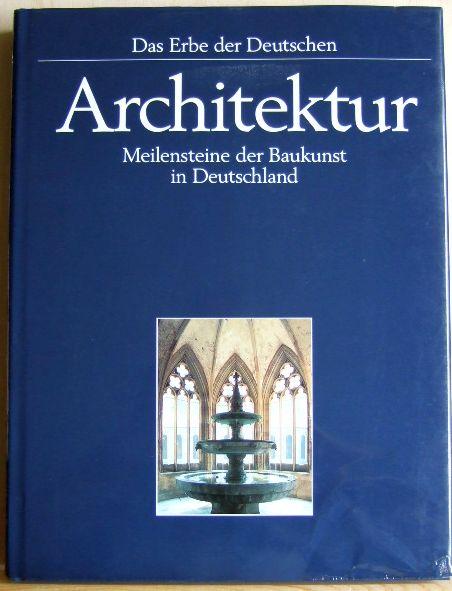 Architektur : Meilensteine der Baukunst in Deutschland Das Erbe der Deutschen
