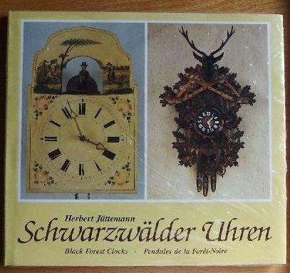 Schwarzwälder Uhren /Black Forest clocks/Pendules de la Foret-Noire .Reihe: Bildbände Heimatkunde/Landesgeschichte