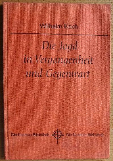 Die Jagd in Vergangenheit und Gegenwart. Kosmos Bibliothek Band 230
