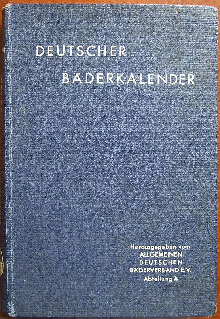 Allgemeiner Deutscher Böderverband E.V. (Hrsg.): Deutscher Bäderkalender. Redigiert von Prof. Dr. Weißbein, mit einer Einführung von Ministerialdirektor i. R. Prof. D. Dr. Dietrich. 11. Jahrgang.