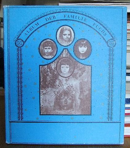 Album der Familie Fuchs. Zeichnungen und Texte von Vater Ernst, Mutter Eva Christina, Kinder Emanuel, Ankelika, Tilman, Marie