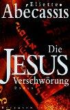 Die Jesus-Verschwörung : Roman. Aus dem Franz. von Brigitte Große 1. Aufl.