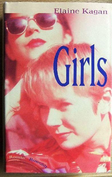 Girls : Roman. Dt. von Cornelia Holfelder- von der Tann und Adelheid Zöfel 1. Aufl.