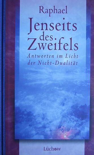 Jenseits des Zweifels : Antworten im Licht der Nicht-Dualität. Aus dem Ital. von Beate Schleep. 1. Aufl.