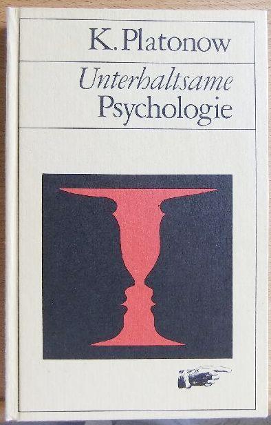 Unterhaltsame Psychologie. Konstantin K. Platonow. [Übers. u. bearb. von Frank Schubert] 2., überarb. Aufl.