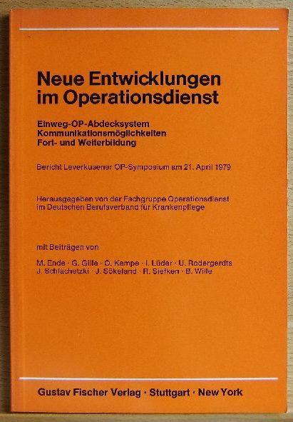 Neue Entwicklungen im Operationsdienst. Bericht Leverkusener OP-Symposium am 21. April 1979 Fachgruppe Operationsdienst im Deutschen Berufsverband für Krankenpflege (Hrsg.).