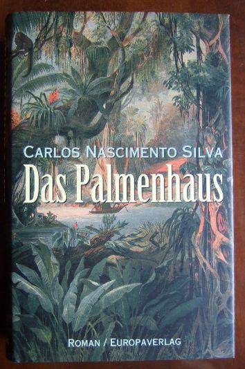 Das Palmenhaus : Roman. [Aus dem Brasilianischen von Ute Hermanns und Fanny Esterházy].