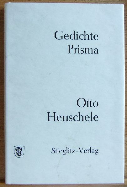 Heuschele, Otto: Prisma : ausgew. Gedichte 1929 - 1969.
