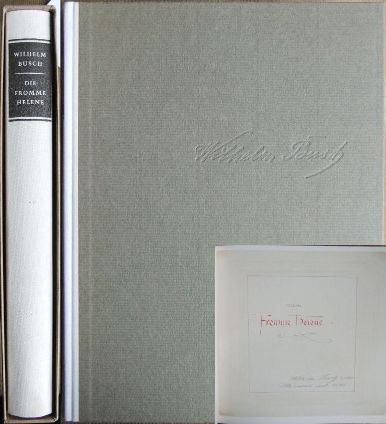 Die fromme Helene. Faksimile der Handschrift. Hg. von Friedrich Bohne.