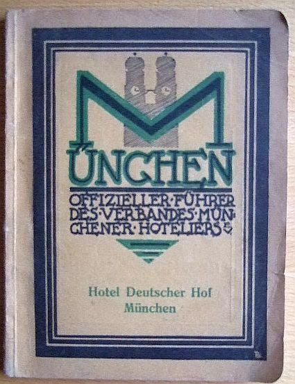 Offizieller Führer durch München des Verbandes Münchener Hoteliers
