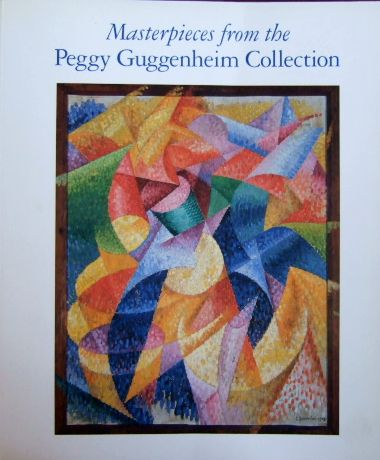 Masterpieces from the Peggy Guggenheim Collection. Published by the Guggenheim Museum New York.