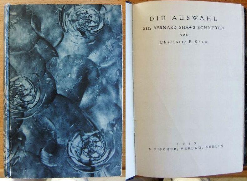 Die Auswahl aus Bernard Shaws Schriften. von Charlotte F. Shaw 2. Aufl.