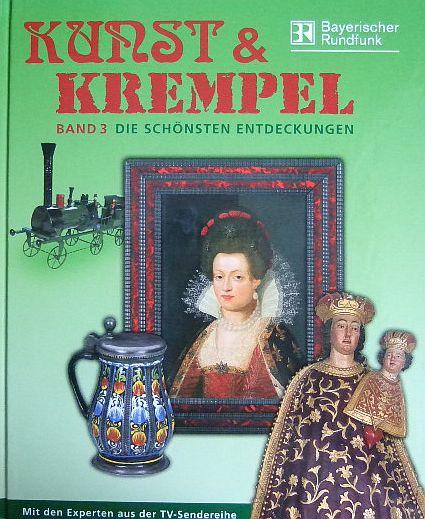 Die schönsten Entdeckungen. Hrsg. v. Gabriela Löwe-Hampp ( Kunst und Krempel - Bd. 3 )