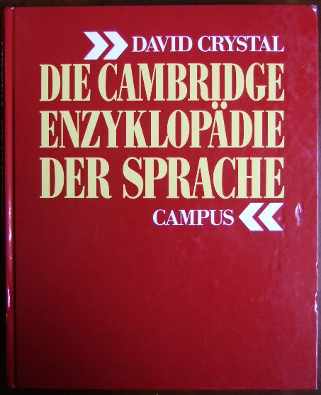 Die Cambridge-Enzyklopädie der Sprache. David Crystal. Übers. und Bearb. der dt. Ausg. von Stefan Röhrich ... Studienausg., Sonderausg.
