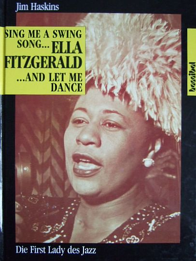 Sing me a swing song and let me dance - Ella Fitzgerald : die First Lady des Jazz. Aus dem Amerikan. übers. von Lore Boas