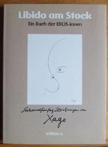 Libido am Stock : ein Buch der EROS-ionen ; 56 Zeichnungen. Mit einem Vorw. von Wolfram Körner