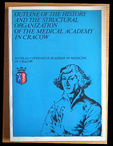 Outline of the History and the structural Organization of the Medical Academy in Cracow
