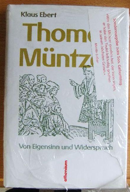 Ebert, Klaus: Thomas Müntzer : von Eigensinn u. Widerspruch.